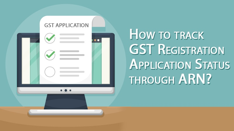 Tracking GST Registration Application Status