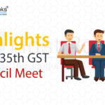 Hignlights of 35 GST council meet