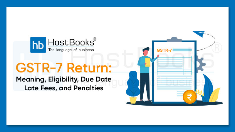 GSTR-7 Filing return due dates