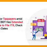 Extended the Deadline to File ITR