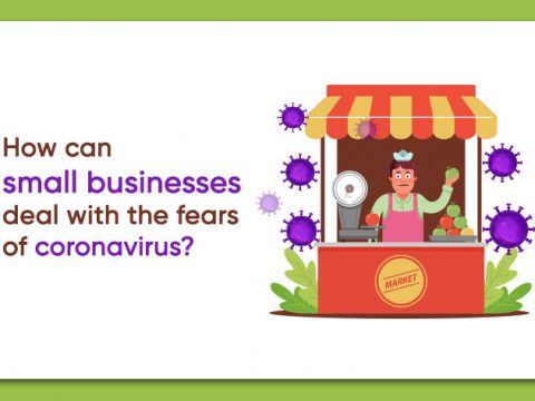 How can Small Businesses Deal with the Fears of Coronavirus